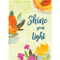 Shine Your Light Floral